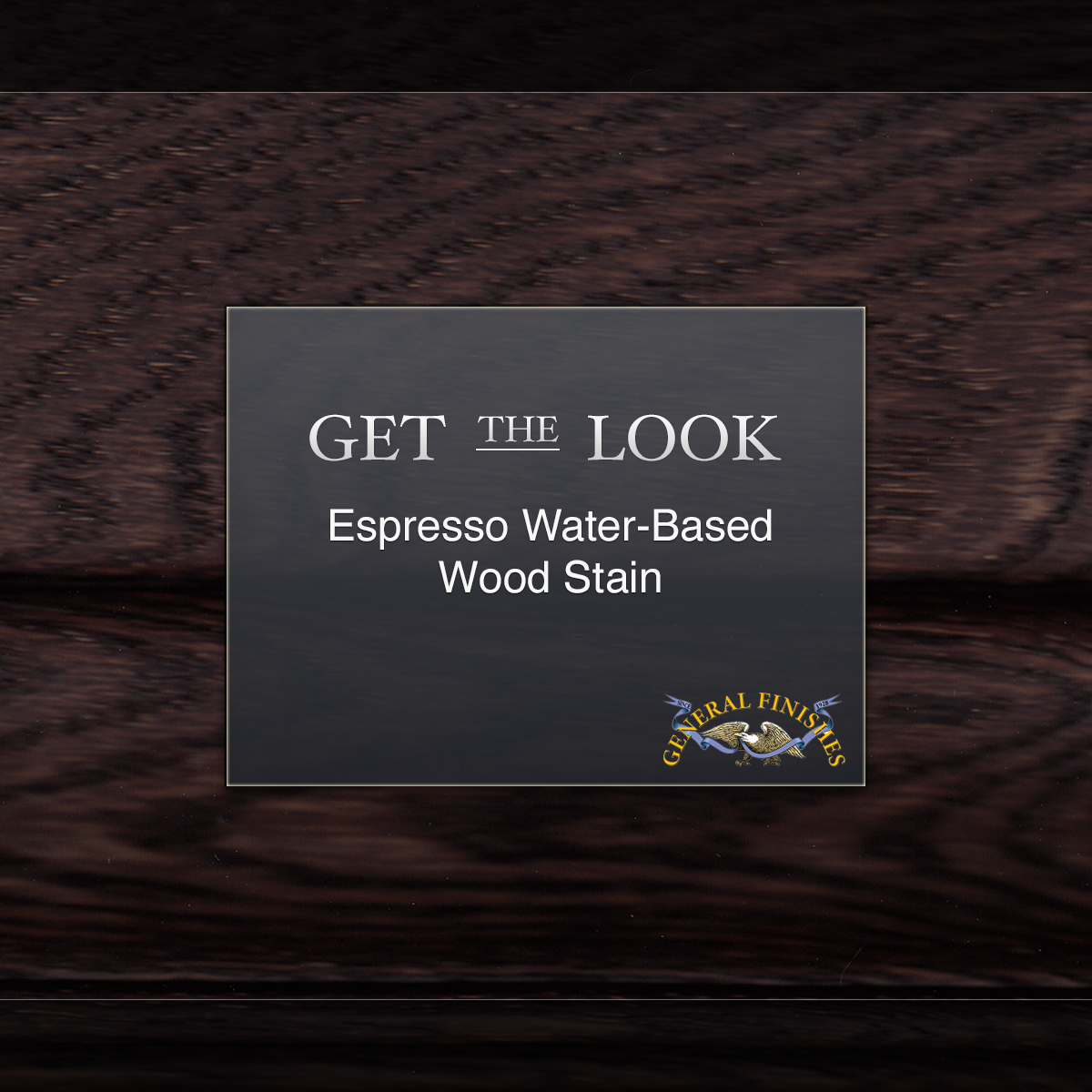 Get The Look Espresso Water Based Wood Stain General