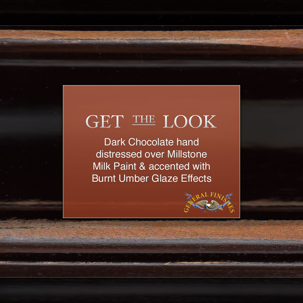 Get The Look Dark Chocolate Hand Distressed Over