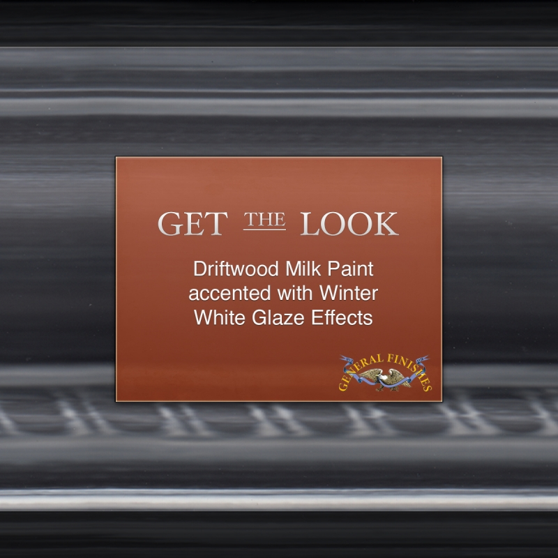 Get The Look Driftwood Gray Milk Paint With Winter White Glaze Effects General Finishes